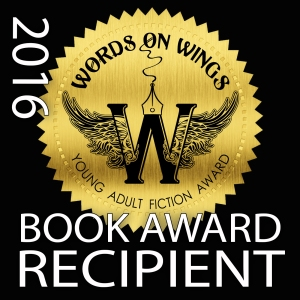 Young Adult Fiction Book Award - The Words on Wings Book Award - Top Honors Book Award - Literary Classics